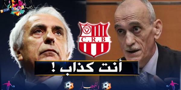 شاعلة ف الجزائر بسبب خاليلوزيتش