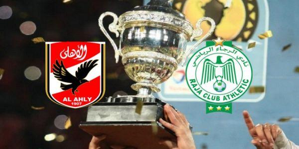 ماتش الرجاء ضد الأهلي المصري فـ كأس السوبر الإفريقي تأجل